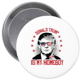 Donald Trump är min Homeboy Stor Knapp Rund 10.2 Cm