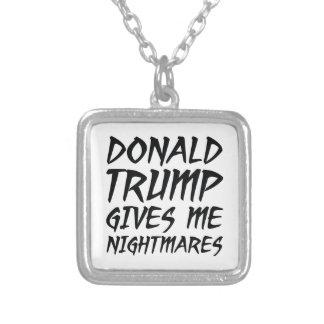 Donald Trump ger mig mardrömmar Silverpläterat Halsband