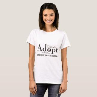 Donera, adoptera, ställa upp som frivillig tee shirts