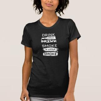 Dricka lite, röka A lite Tee Shirts