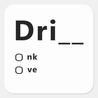 Drink eller drev fyrkantigt klistermärke