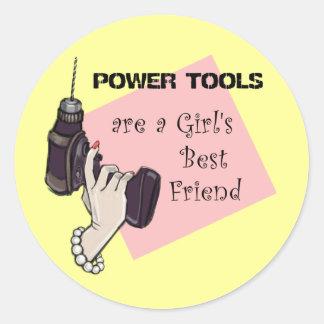 Driva verktyg är en flicka bästa vän runt klistermärke