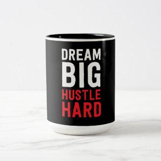 Dröm- stor Hustle hårt Två-Tonad Mugg