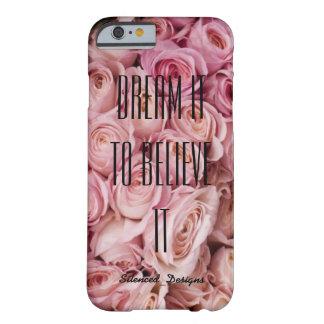 """""""Drömma det för att tro det"""" fallet för rosa Barely There iPhone 6 Skal"""
