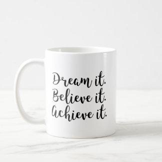 Drömma det, tro det, uppnå honom kaffemugg