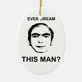 Drömma någonsin denna man? julgransprydnad keramik