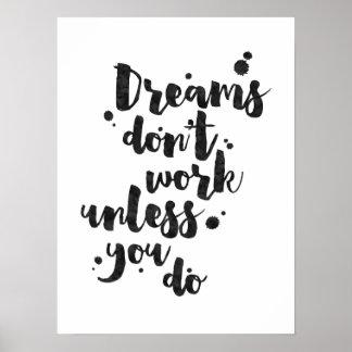 Drömmar fungerar inte om inte - den inspirera poster