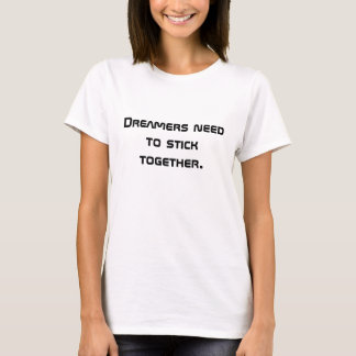 Drömmare klibbar tillsammans t shirt