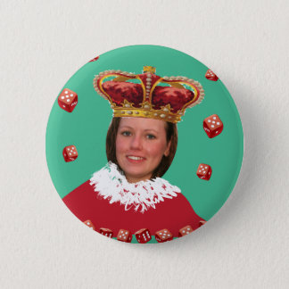 Drottningen av tärning - tillfoga ditt egna foto standard knapp rund 5.7 cm
