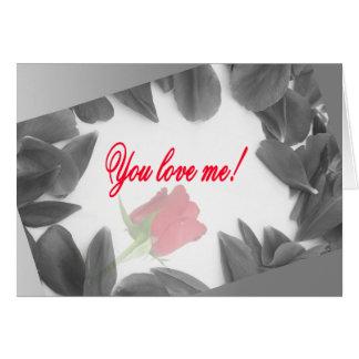 Du älskar mig! hälsningskort