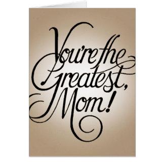 Du är den mest underbara mamman hälsnings kort
