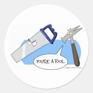 Du är ett verktyg runt klistermärke