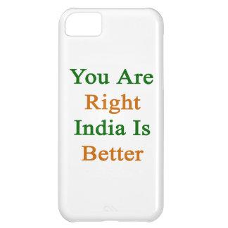 Du är högra Indien är bättre iPhone 5C Fodral