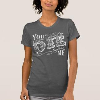 du är inte tillåten att dö för mig t-shirts