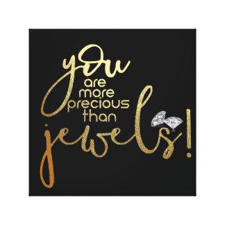 Du är mer dyrbar än juvlar canvastryck