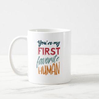 Du är min första favorit- människa som jag älskar vit mugg