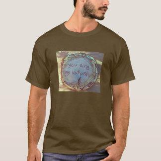 du är mitt naturligt t-shirt