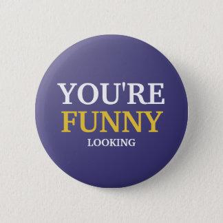 Du är roligt som tittar standard knapp rund 5.7 cm