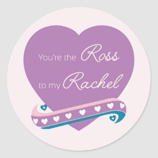 Du är Rossen till min Rachel Runt Klistermärke
