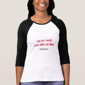Du är värd mer, än du tänker - TMAHA Tee Shirt