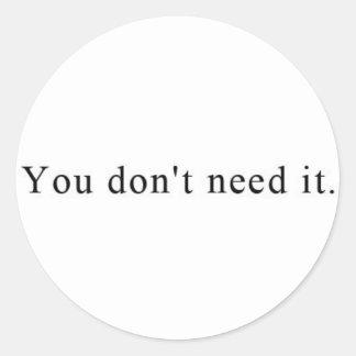 Du behöver inte det klistermärkear runt klistermärke