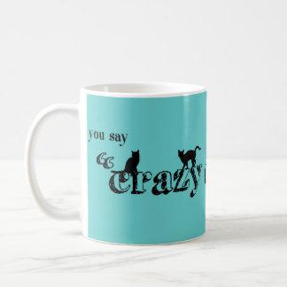 Du för kattdamen för något att säga den galna kaffemugg