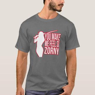 Du gör mig känselförnimmelsen så Zorny - T Shirts