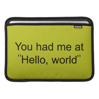 """Du hade mig på """"hejer, värld """", MacBook air sleeves"""