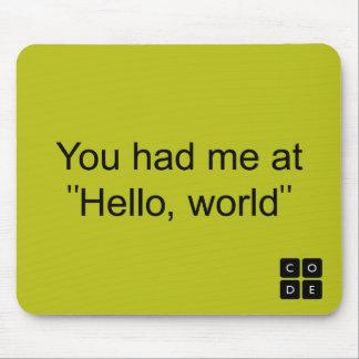 """Du hade mig på """"hejer, värld """", musmatta"""