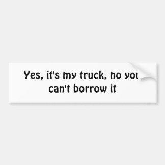 Du kan inte låna min lastbilbildekal bildekal