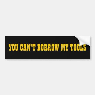 Du kan inte låna mitt verktyg bildekal