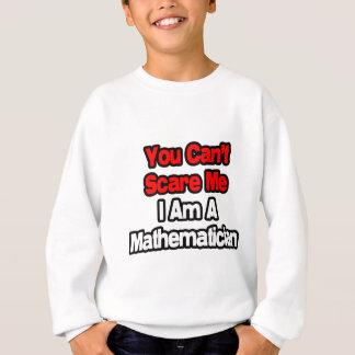 Du kan inte skrämma mig… mathematicianen tee shirt