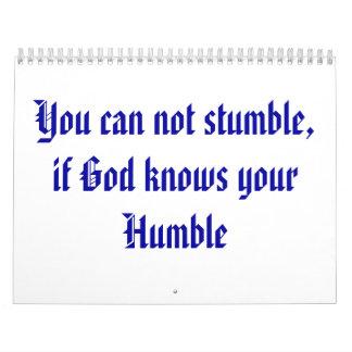 Du kan inte snubbla, om guden vet ditt ödmjukt kalender