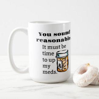 Du låter rimliga Time för att up roliga Meds Kaffemugg