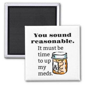 Du låter rimliga Time för att up roliga Meds Magnet