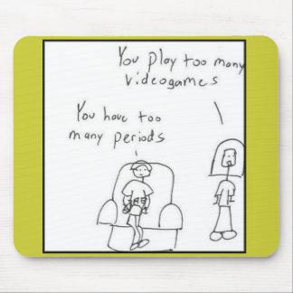 Du leker för många videospel… musmatta