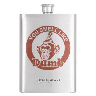 Du luktar den dumma flaskan för något liknande fickplunta