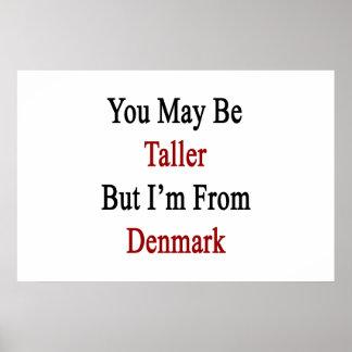 Du maj är mer högväxt men I-förmiddag från Danmark Poster