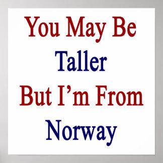 Du maj är mer högväxt men I-förmiddag från norge Posters