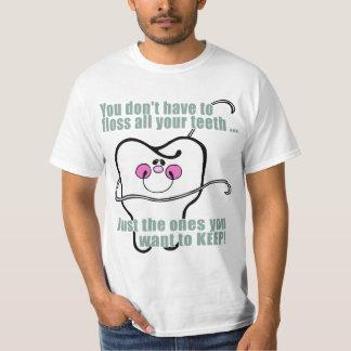 Du måste inte att floss alla dina tänder t shirt