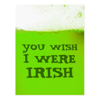 Du önskar att jag var den irländska gröna vykort