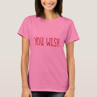 DU ÖNSKAR roligt sarkastiskt T Shirt