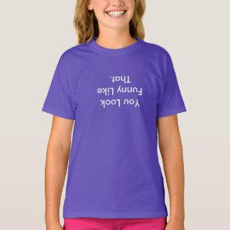 Du ser rolig något liknande det tee shirt