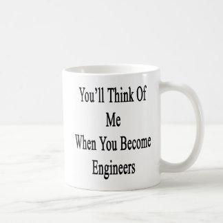 Du ska tänka av mig, när du blir ingenjörer kaffemugg
