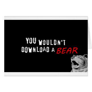 Du skulle inte nedladdning en björn - GeekShirts Hälsningskort
