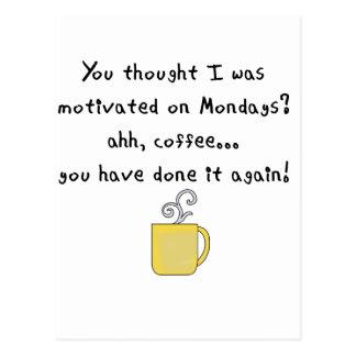 du tänkte att jag motiverades på mondays.png vykort