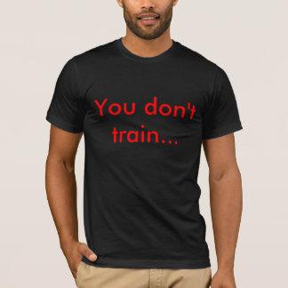 Du utbildar inte… tröja