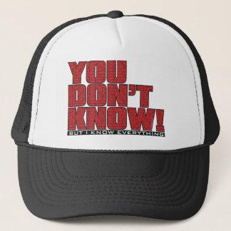 Du vet inte hatten truckerkeps
