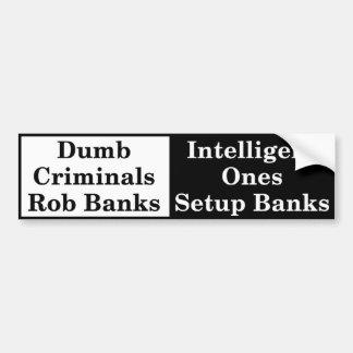 Dumma brottslingar rånar bankerbildekal bildekal