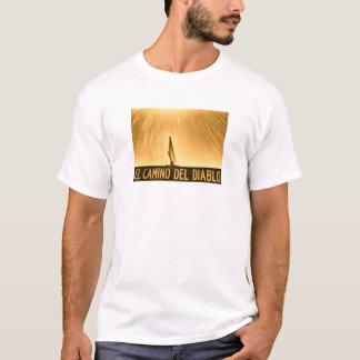 El Camino Del Diablo T-shirt